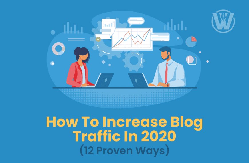 How To Increase Blog Traffic In 2021 ( 12 Proven Strategies To Drive Traffic To Your Blog )