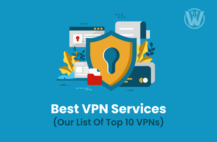 Best VPN Services 2021 –  (Our List Of Top 10 VPNs for 2021)