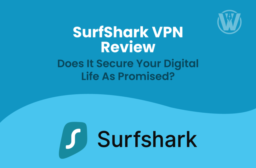 SurfShark VPN Review 2021 – Does it secure your Digital Life as Promised?