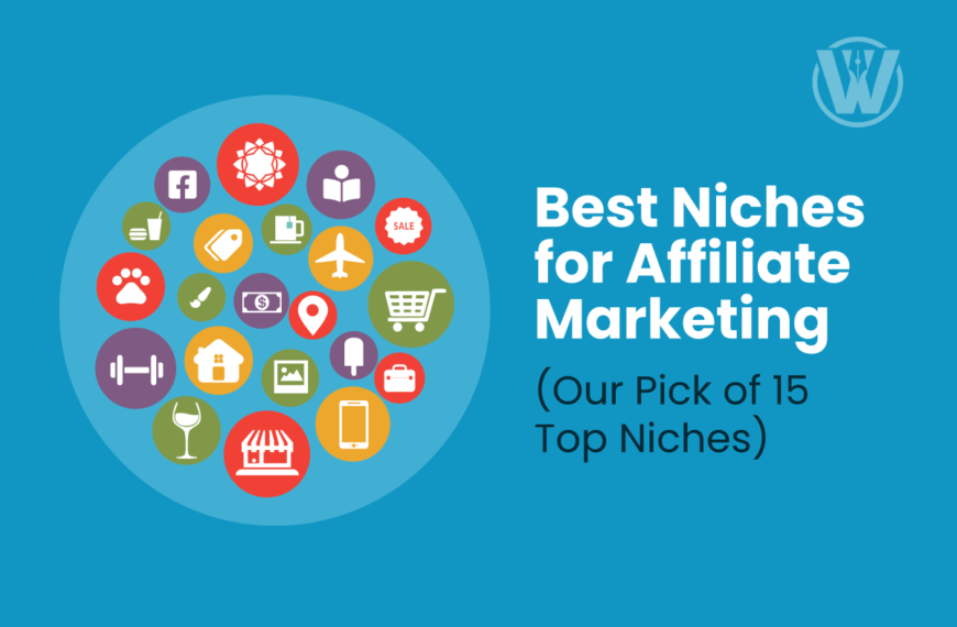 Best Niches for Affiliate Marketing in 2021 (Our Pick of 15 Top Niches )