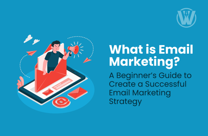 What is Email Marketing? A Beginner's Guide to Create a Successful Email Marketing Strategy